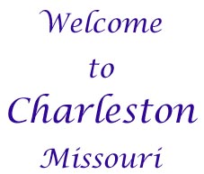 Welcome to Charleston, Missouri!.
